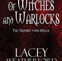 Of Witches & Warlocks – The Trouble With Spells