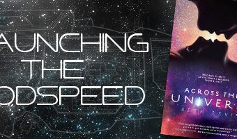 Across the Universe – Launching the Godspeed