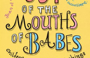 Book Review – Out of the Mouths Of Babes by Shelley Klein