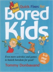 More Quick Fixes For Bored Kids