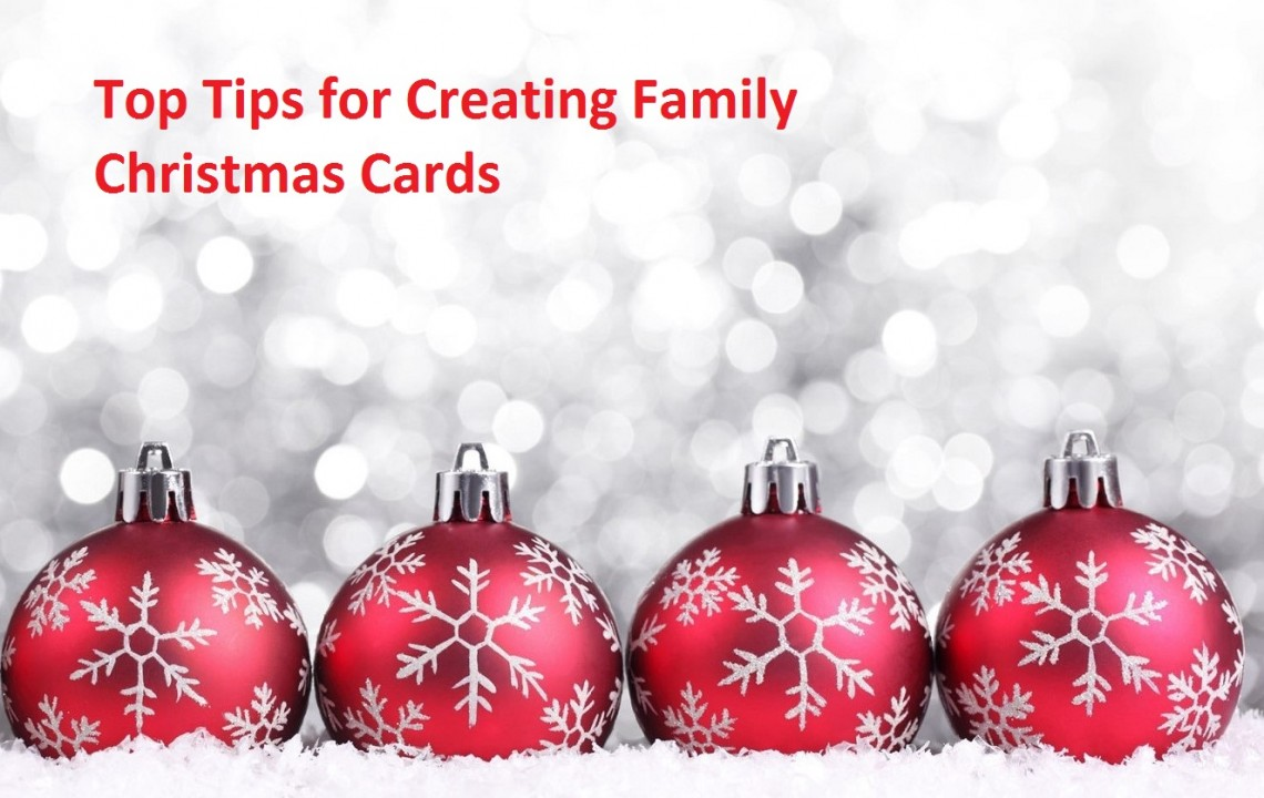 Tops Tips for Creating Family Christmas Cards