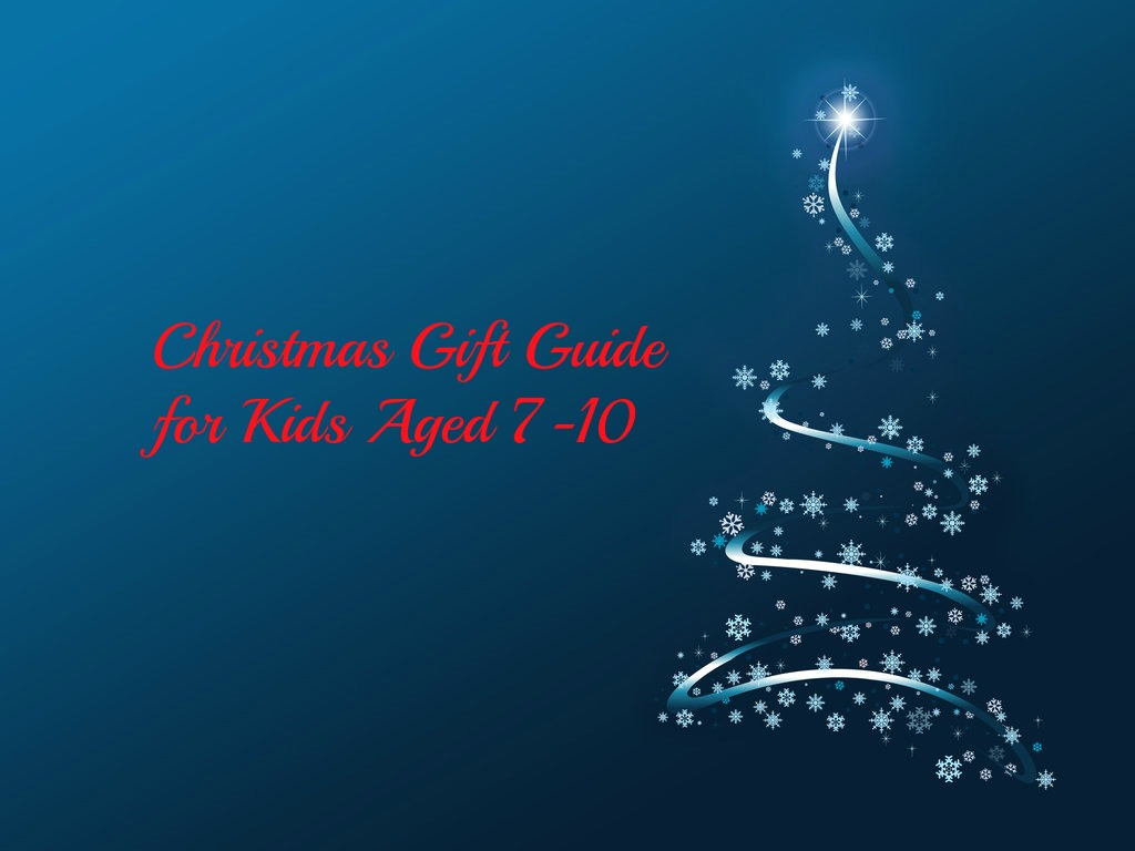Christmas Gift Ideas for Children Aged 7-10