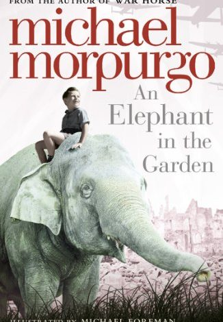 An Elephant in the Garden By Michael Morpurgo – Review And Giveaway